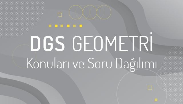 DGS Geometri Konuları ve Soru Dağılımı