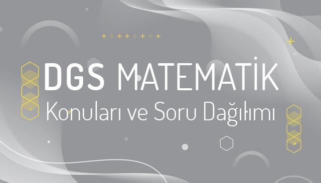 DGS Matematik Konuları ve Soru Dağılımı