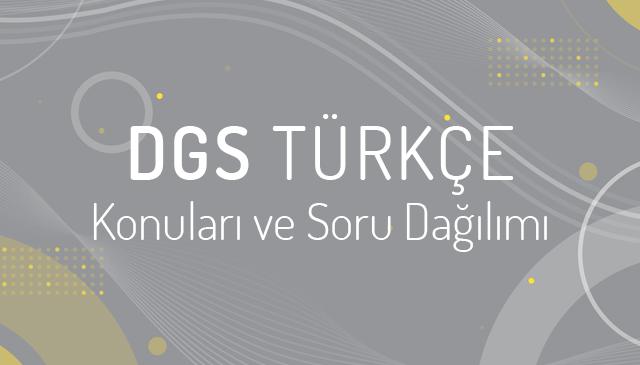 DGS Türkçe Konuları ve Soru Dağılımı