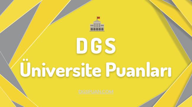 DGS Üniversite Puanları 2021