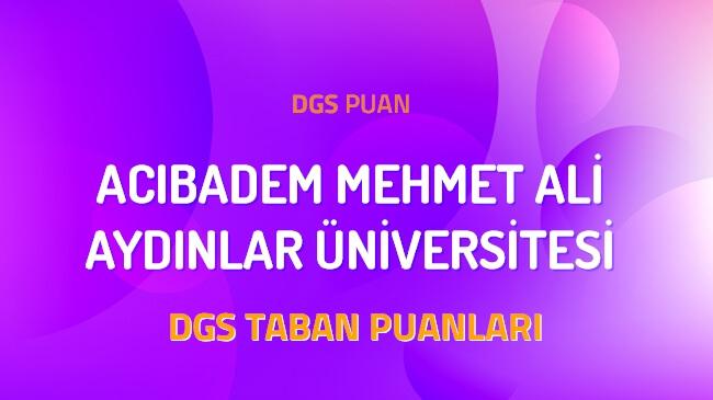 DGS Acıbadem Mehmet Ali Aydınlar Üniversitesi 2022 Taban Puanları