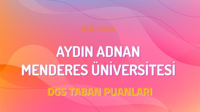 DGS Aydın Adnan Menderes Üniversitesi 2022 Taban Puanları