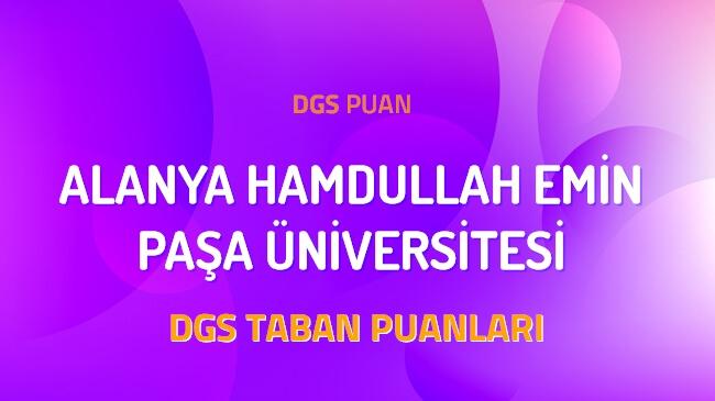 DGS Alanya Hamdullah Emin Paşa Üniversitesi 2022 Taban Puanları