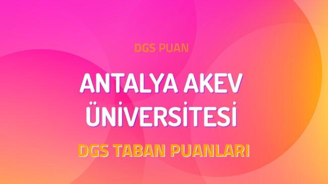 DGS Antalya Akev Üniversitesi 2022 Taban Puanları