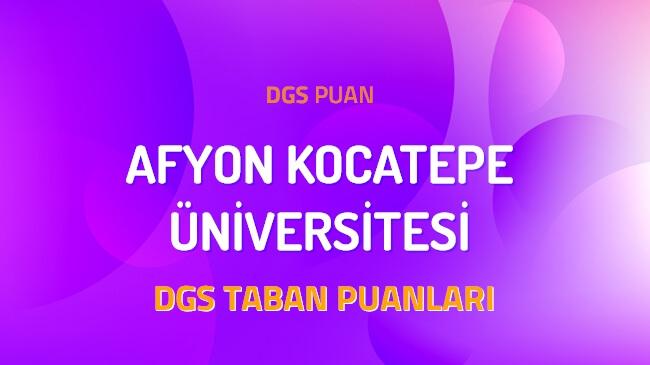 DGS Afyon Kocatepe Üniversitesi 2022 Taban Puanları