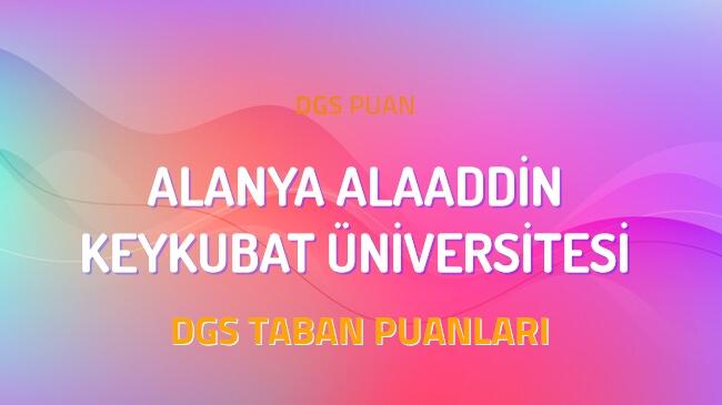 DGS Alanya Alaaddin Keykubat Üniversitesi 2022 Taban Puanları
