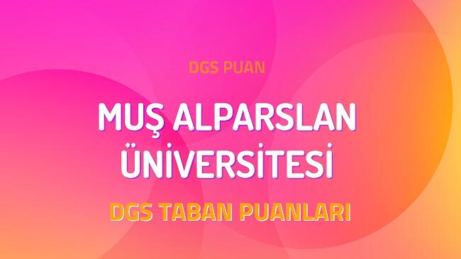 DGS Muş Alparslan Üniversitesi 2022 Taban Puanları