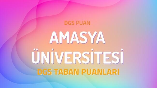 DGS Amasya Üniversitesi 2022 Taban Puanları