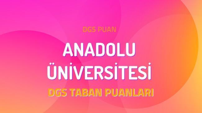 DGS Anadolu Üniversitesi 2022 Taban Puanları