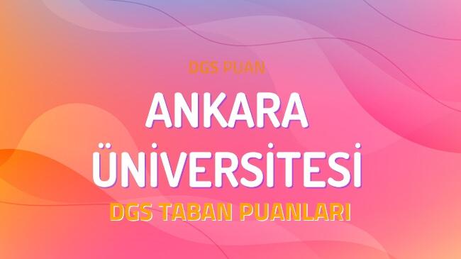 DGS Ankara Üniversitesi 2022 Taban Puanları