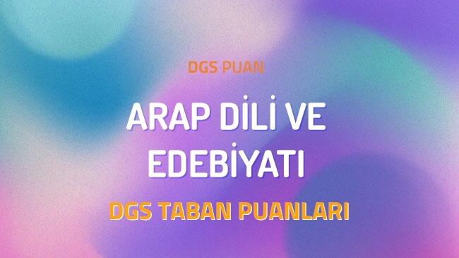 DGS Arap Dili ve Edebiyatı 2022 Taban Puanları ve Kontenjanları