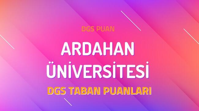 DGS Ardahan Üniversitesi 2022 Taban Puanları
