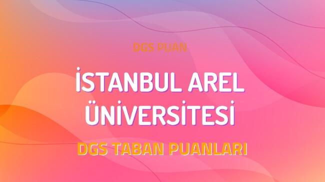 DGS İstanbul Arel Üniversitesi 2022 Taban Puanları