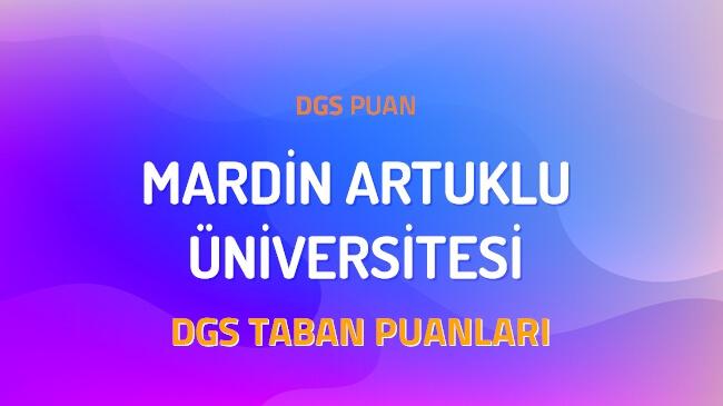 DGS Mardin Artuklu Üniversitesi 2022 Taban Puanları