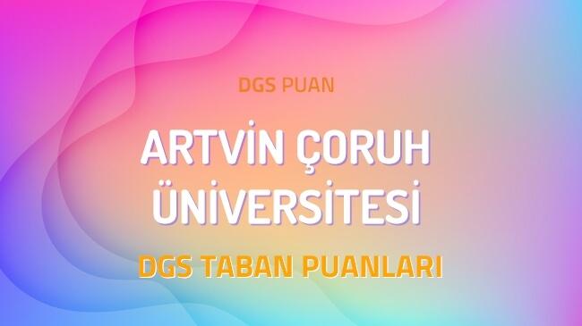 DGS Artvin Çoruh Üniversitesi 2022 Taban Puanları