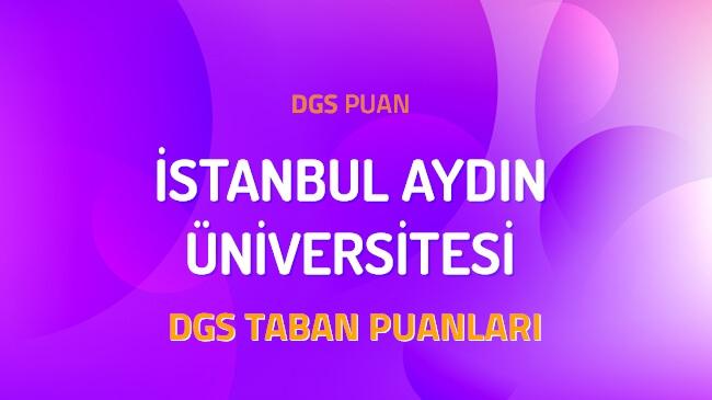 DGS İstanbul Aydın Üniversitesi 2022 Taban Puanları