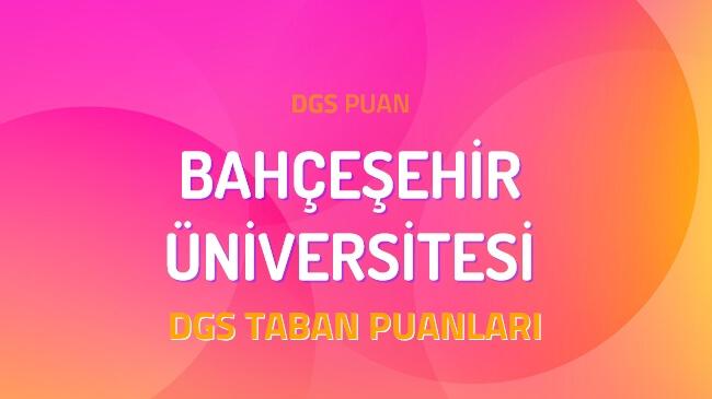 DGS Bahçeşehir Üniversitesi 2022 Taban Puanları