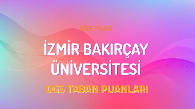 DGS İzmir Bakırçay Üniversitesi 2022 Taban Puanları
