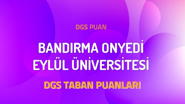 DGS Bandırma Onyedi Eylül Üniversitesi 2022 Taban Puanları