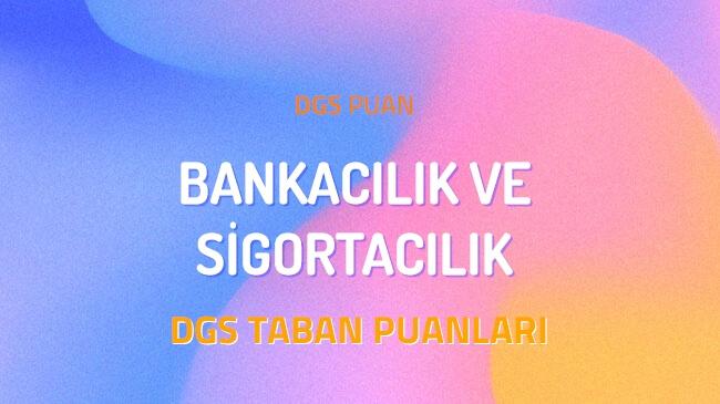 DGS Bankacılık ve Sigortacılık 2022 Taban Puanları