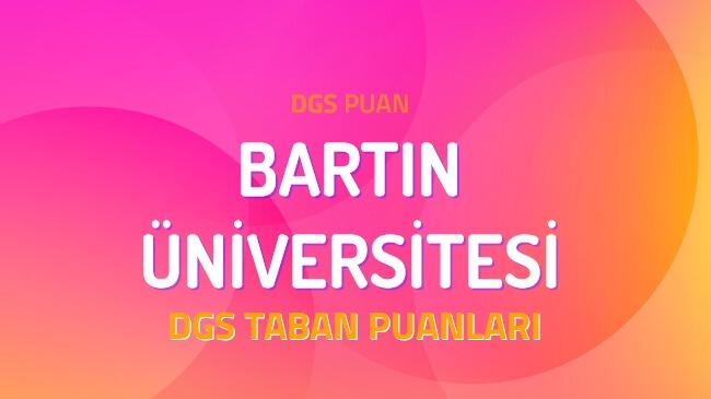 DGS Bartın Üniversitesi 2022 Taban Puanları