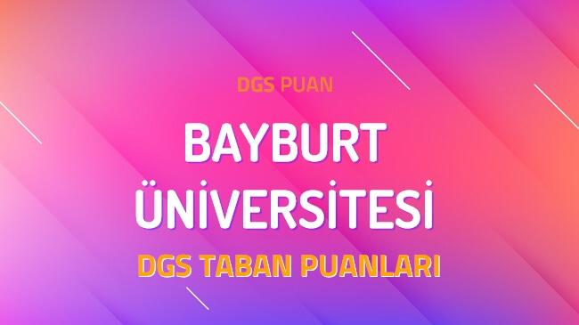 DGS Bayburt Üniversitesi 2022 Taban Puanları