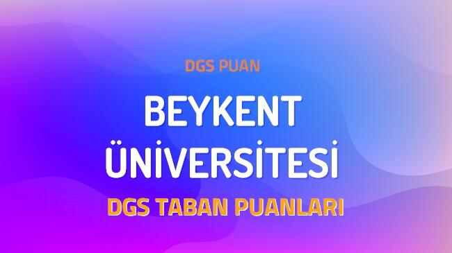 DGS Beykent Üniversitesi 2022 Taban Puanları