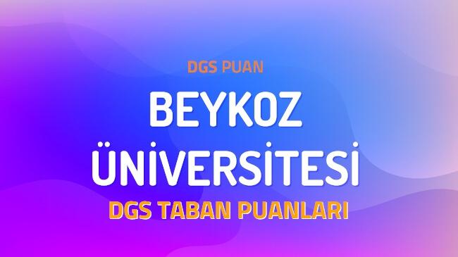 DGS Beykoz Üniversitesi 2022 Taban Puanları