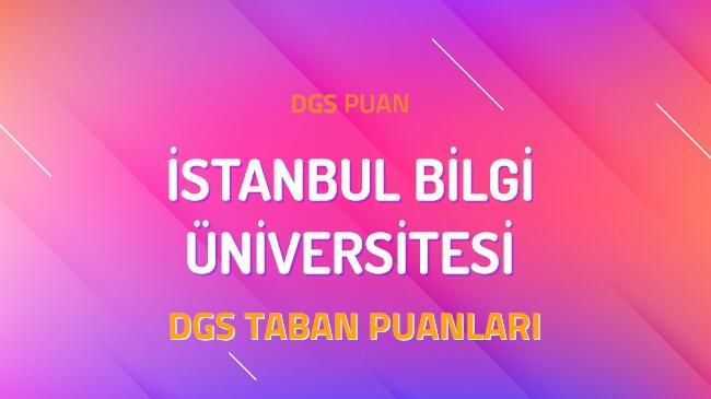 DGS İstanbul Bilgi Üniversitesi 2022 Taban Puanları
