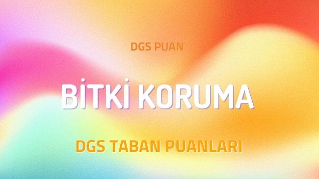 DGS Bitki Koruma 2022 Taban Puanları ve Kontenjanları