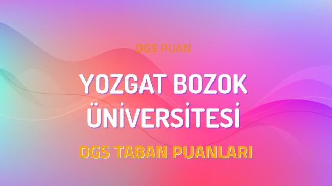 DGS Yozgat Bozok Üniversitesi 2022 Taban Puanları