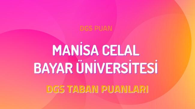 DGS Manisa Celal Bayar Üniversitesi 2022 Taban Puanları