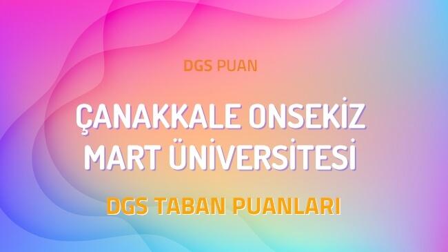 DGS Çanakkale Onsekiz Mart Üniversitesi 2022 Taban Puanları