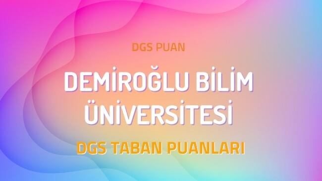 DGS Demiroğlu Bilim Üniversitesi 2022 Taban Puanları