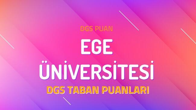 DGS Ege Üniversitesi 2022 Taban Puanları