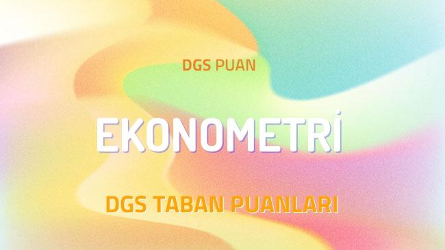 DGS Ekonometri 2022 Taban Puanları ve Kontenjanları