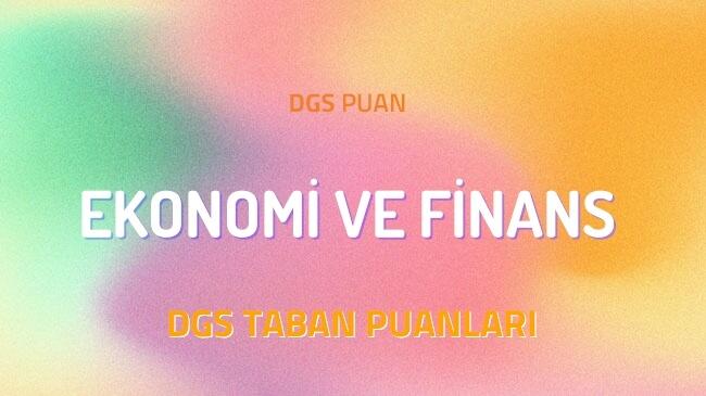 DGS Ekonomi ve Finans 2022 Taban Puanları ve Kontenjanları