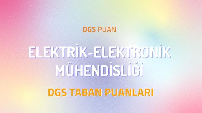 DGS Elektrik-Elektronik Mühendisliği 2022 Taban Puanları