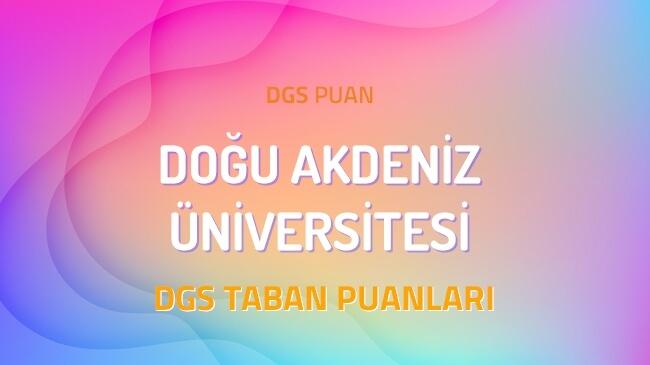 DGS Doğu Akdeniz Üniversitesi 2022 Taban Puanları