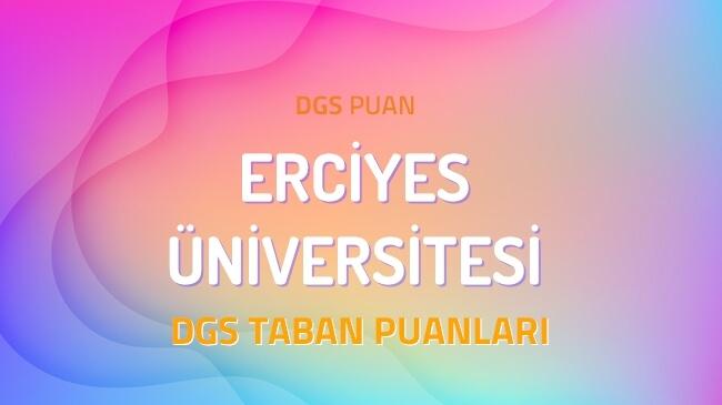 DGS Erciyes Üniversitesi 2022 Taban Puanları