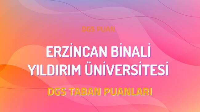 DGS Erzincan Binali Yıldırım Üniversitesi 2022 Taban Puanları