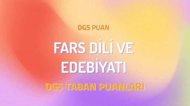 DGS Fars Dili ve Edebiyatı 2022 Taban Puanları ve Kontenjanları