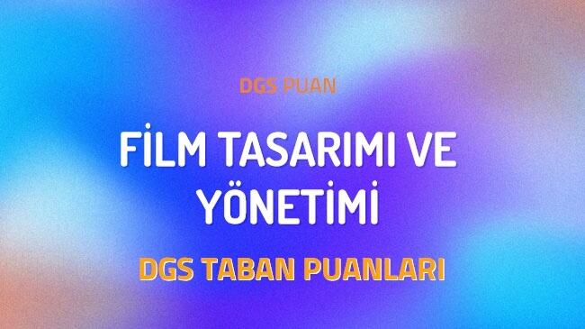 DGS Film Tasarımı ve Yönetimi 2022 Taban Puanları ve Kontenjanları
