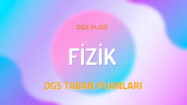 DGS Fizik 2022 Taban Puanları ve Kontenjanları