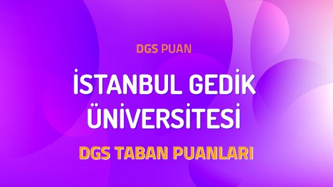 DGS İstanbul Gedik Üniversitesi 2022 Taban Puanları