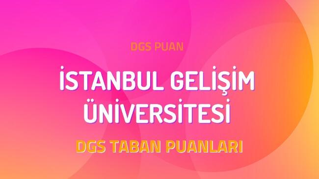 DGS İstanbul Gelişim Üniversitesi 2022 Taban Puanları