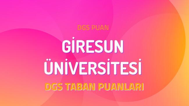 DGS Giresun Üniversitesi 2022 Taban Puanları