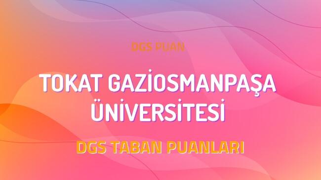 DGS Tokat Gaziosmanpaşa Üniversitesi 2022 Taban Puanları