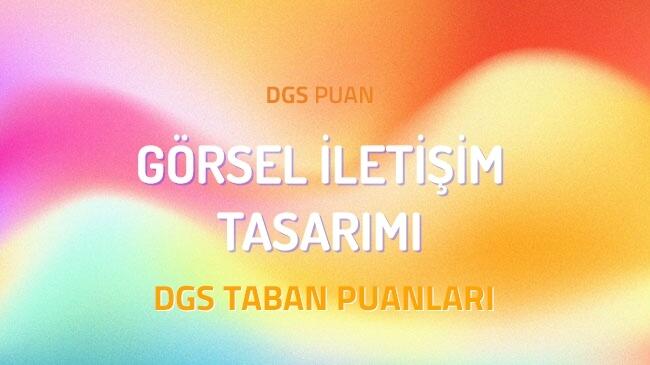 DGS Görsel İletişim Tasarımı 2022 Taban Puanları ve Kontenjanları