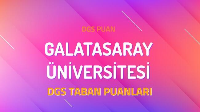 DGS Galatasaray Üniversitesi 2022 Taban Puanları
